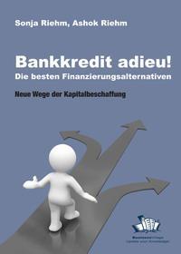 Bankkredit adieu!